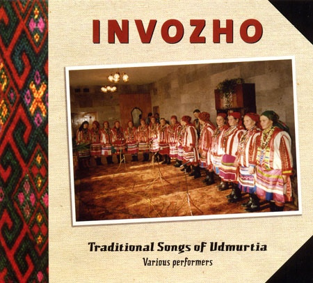 INVOZHO - Traditional Songs of Udmurtia Various performers