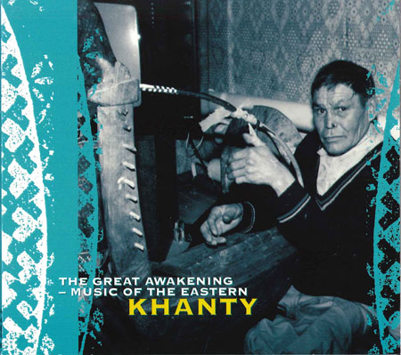 MUSIC OF THE EASTERN KHANTY - The Great Awakening